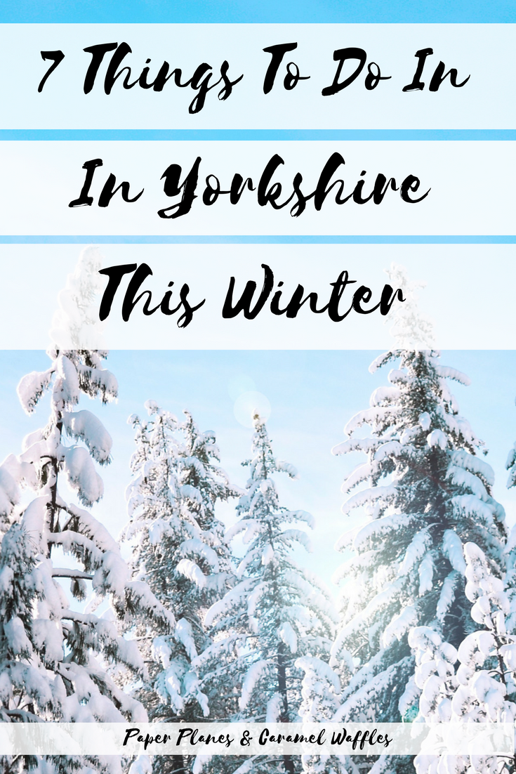 7 Things To Do In Yorkshire This Winter Pinterest Image
