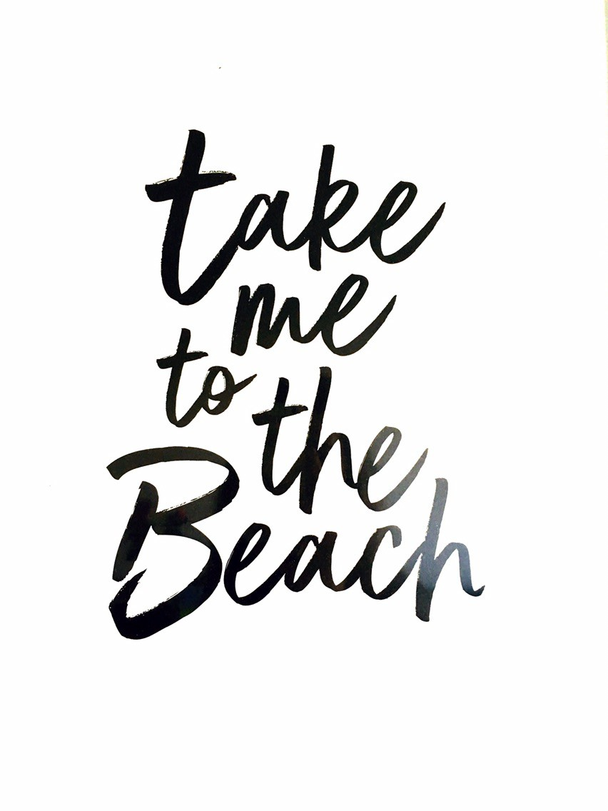 Take me to the beach quote